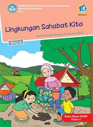 Tema 8: Lingkungan Sahabat Kita
