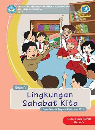 Buku Guru Tema 8: Lingkungan Sahabat Kita