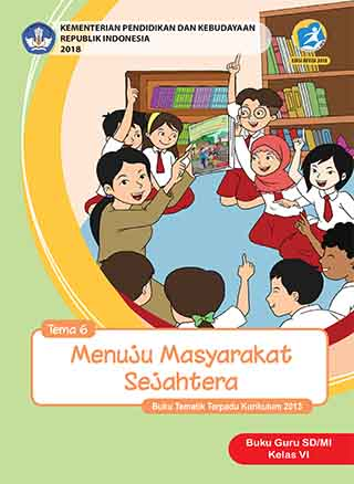 Buku Guru Tema 6: Menuju Masyarakat Sejahtera
